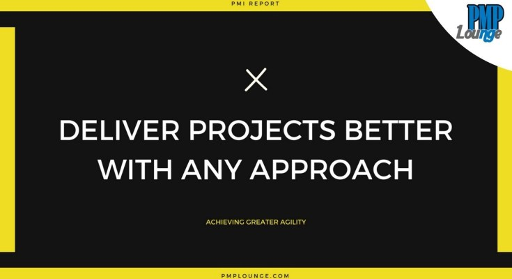 deliver projects better with any approach - Deliver Projects Better with any Approach