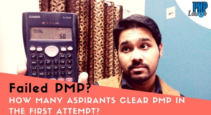failed pmp - What if I fail the PMP Exam in the first attempt? | How many people pass it?