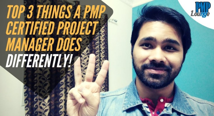 top 3 things a pmp certified project manager does differently - What does a PMP Certified Project Manager do differently?
