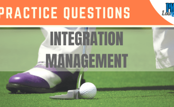 integration management practice questions - Integration Management - Practice Questions