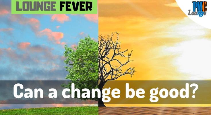 is a change always bad can a change be good too - Is a Change always bad? Can a Change be good too?