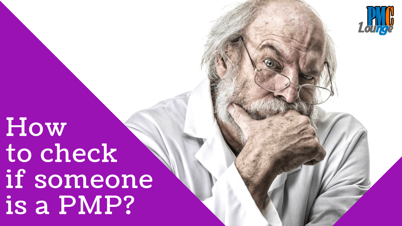 How Can You Check Whether Or Not Someone Is A Pmp Pmc Lounge