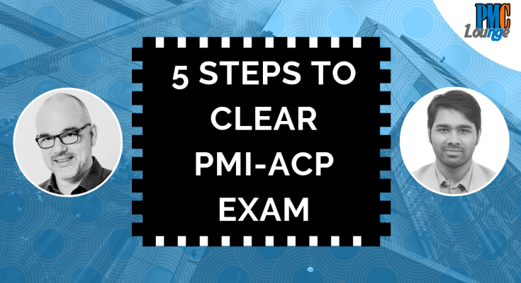 clear pmi acp exam certification training - 5 Steps to clear the PMI-ACP Exam | PMI-ACP Certification