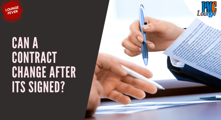 can a contract change after it is signed - Can a contract change after it is signed?