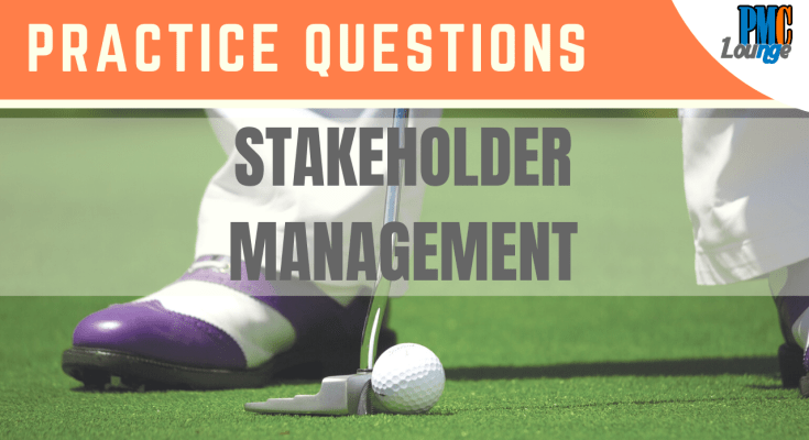 stakeholder management knowledge area practice questions - Stakeholder Management - Practice Questions