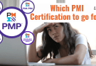 which pmi certification to go for - Which PMI certification should you get?