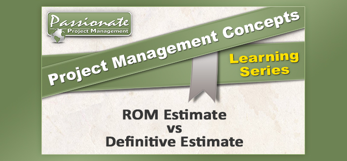 Rough Order of Magnitude (ROM) Estimate vs Definitive Estimate