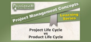 Project Life Cycle vs Product Life Cycle