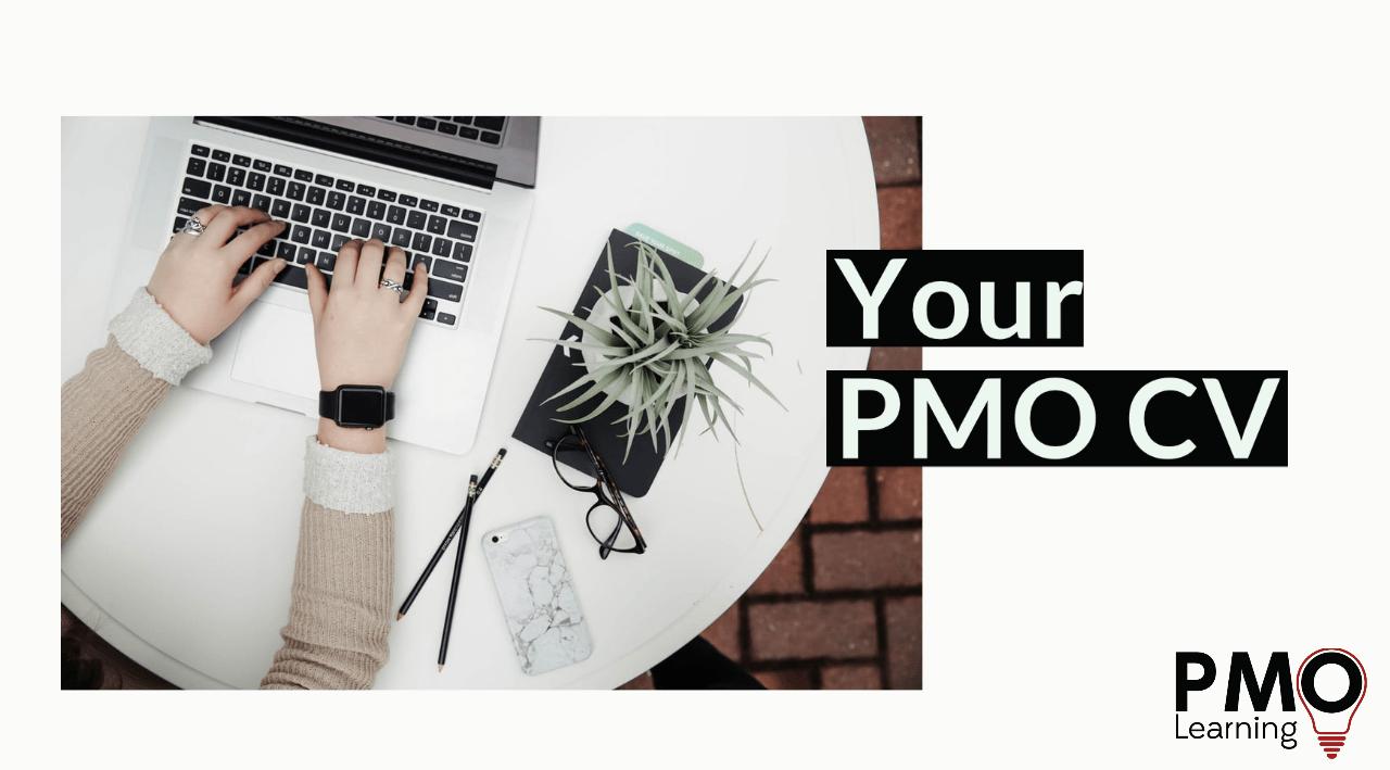 Your PMO CV