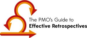 PMO's Guide to Agile Retrospectives