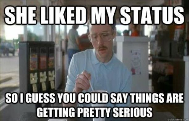 Image result for liked my status meme