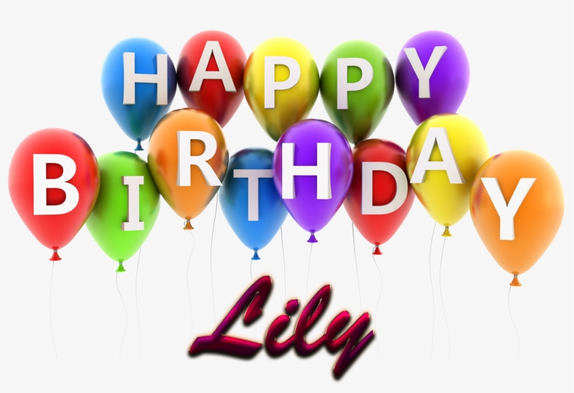 Lily Happy Birthday Balloons Name Png - Happy Birthday Name Png - Free Transparent PNG Download - PNGkey