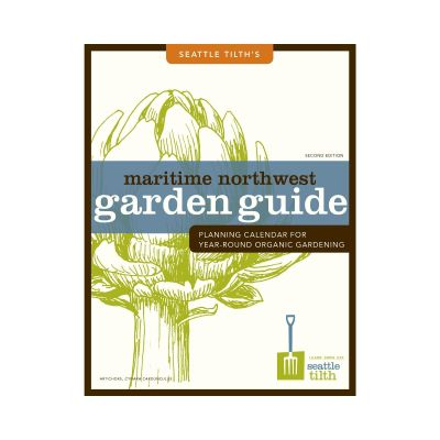 Seattle Tilth's Maritime Northwest Garden Guide Second Edition
