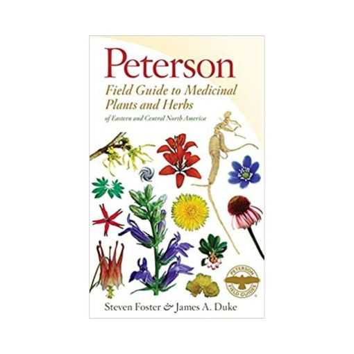 Peterson Field Guide to Medicinal Plants and Herbs of Eastern and Central North America