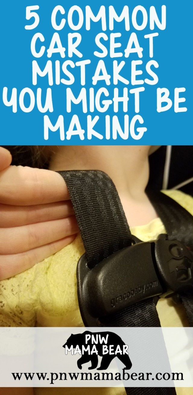 Five Common Car Seat Mistakes you Might be Making by PNW Mama Bear