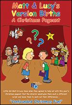 Matt & Lucy's Version Births: A Christmas Pageant