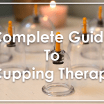 Everything You Need To Know About Cupping Therapy – A Complete Guide