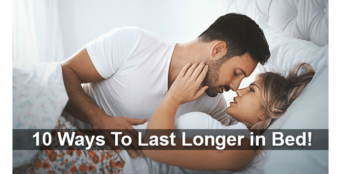 How to Stay Longer in Bed