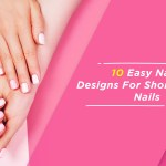 10 Easy Nail Designs For Short Nails