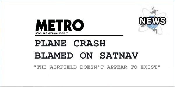 Plane Crash Blamed On SatNav