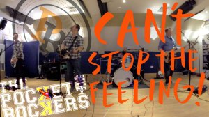 Thumbnail for the music video Can't Stop The Feeling performed by The Pocket Rockers