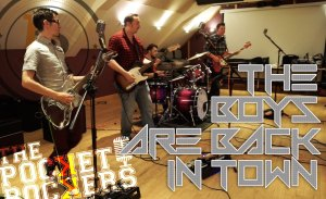 Thumbnail for the music video The Boys Are BAck In Town performed by The Pocket Rockers