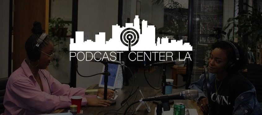 Podcast Center LA - Your Podcasting Solution In Los Angeles