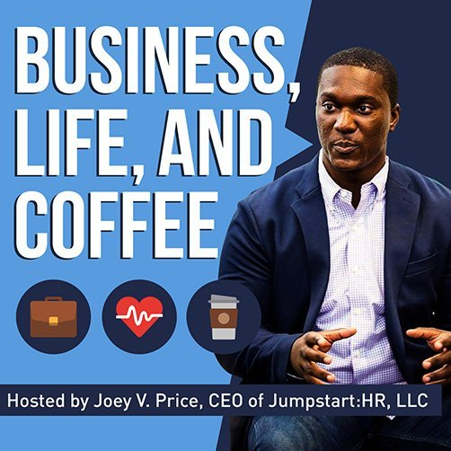 Business Life And Coffee Podcast with Joey Price