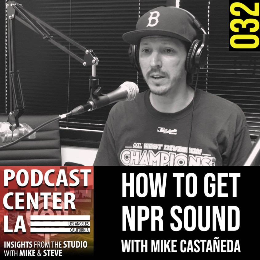 How To Get NPR Sound with Mike Castañeda of Plastic Audio