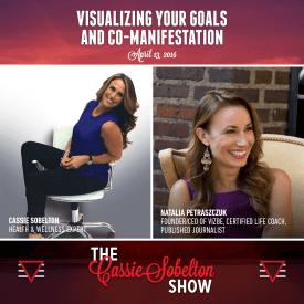 Cassie Sobelton Show, Episode 6 – Visualizing Your Goals And Co – Manifestation