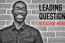 Leading Questions with Calvin Moore