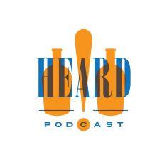 Heard! Podcast, Episode 7