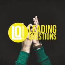 Leading Questions: S5 E2   I Lift My Hands to Believe Again: Faith Restored