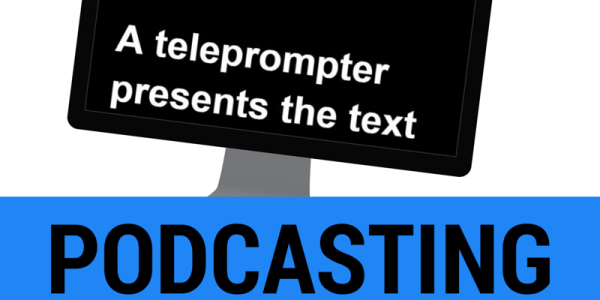 Teleprompter for podcasting
