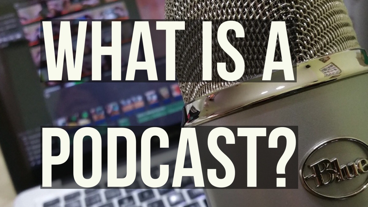 What is a Podcast? |Definition of Podcast