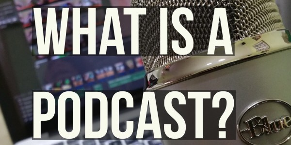 Podcasting Defined. What is a podcast?