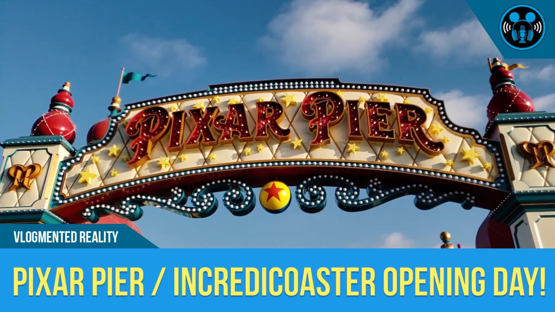 PIXAR PIER and INCREDICOASTER OPENING DAY!