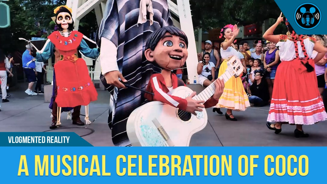 VLOG: A MUSIC CELEBRATION OF COCO at DISNEY CALIFORNIA ADVENTURE