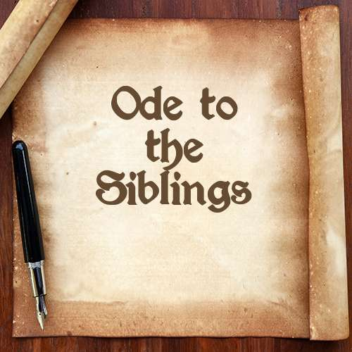 Ode to the Siblings
