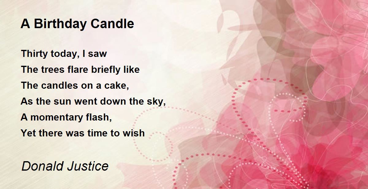 A Birthday Candle Poem By Donald Justice Poem Hunter