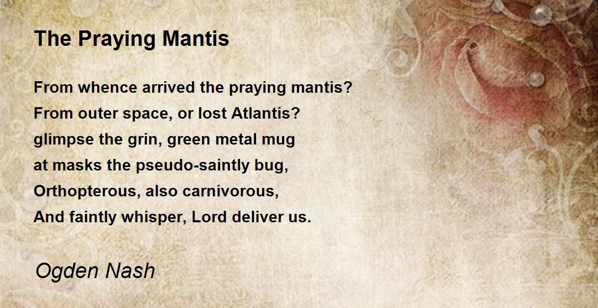 The Praying Mantis Poem By Ogden Nash Poem Hunter