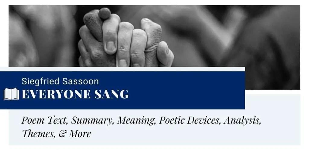 Analysis of Everyone Sang by Siegfried Sassoon