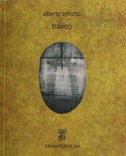 Alberto Cellotto, Traviso (Edizioni Prufrock spa)
