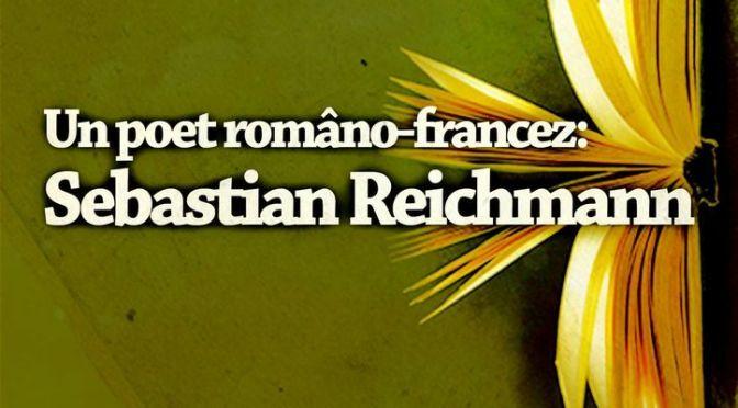 Un poet româno-francez la Cafeneaua critică: Sebastian Reichmann