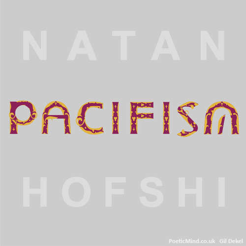 'Natan Hofshi' ('Pacifism and Anti-Militarism in the Period Surrounding the Birth of the State of Israel')