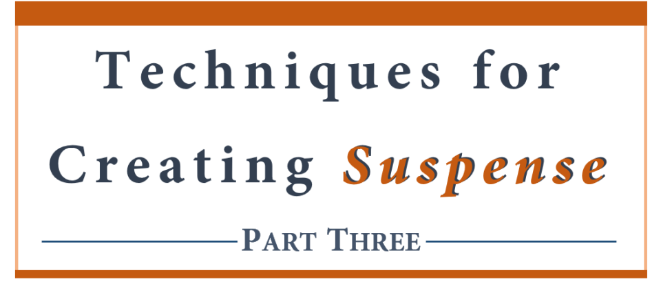Techniques for creating suspense - part three