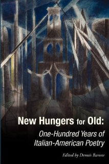 New Hungers for Old: One Hundred Years of Italian-American Poetry