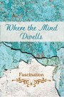 Where the Mind Dwells: Fascination