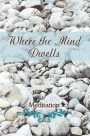 Where the Mind Dwells: Meditation