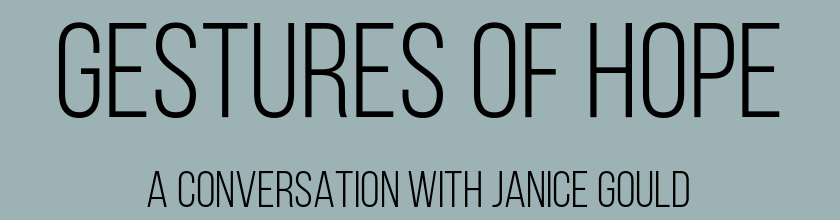 Gestures of Hope: A Conversation with Janice Gould